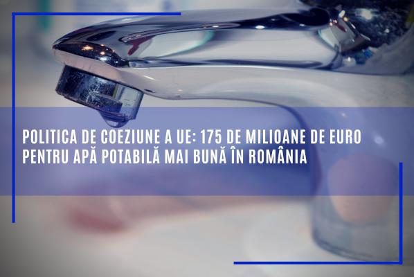 Fonduri UE: 175 de milioane de euro pentru apă potabilă mai bună în România