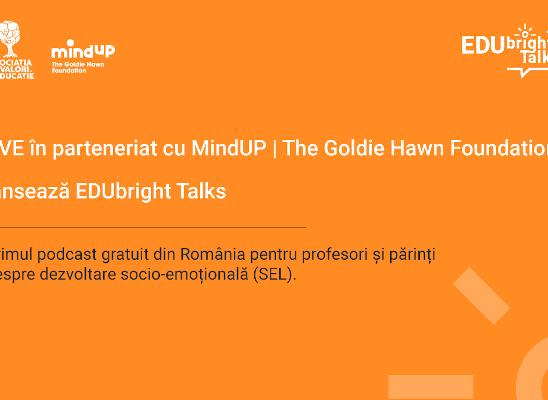 Asociația pentru Valori în Educație lansează EDUbright Talks, podcastul despre dezvoltare socio-emoțională la școală