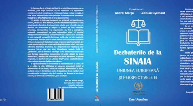 """Fundaţia Alexandrion lansează volumul IV al seriei """"Dezbaterile de la Sinaia"""": Uniunea Europeană şi perspectivele ei"""