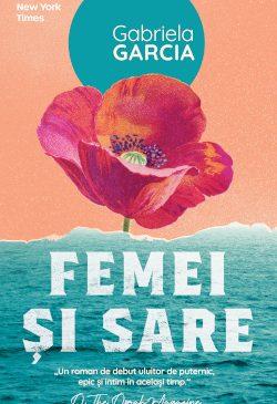 """Povestea a cinci generații de femei de descendență cubaneză: """"Femei și sare"""" de Gabriela Garcia"""