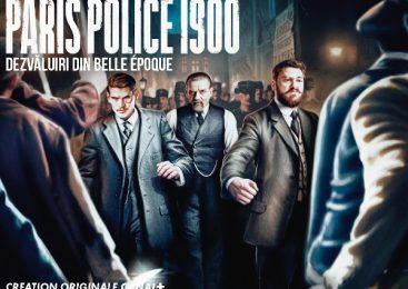 Focus Sat TV te invită în culisele întunecate ale epocii de aur franceze în noul serial PARIS POLICE 1900