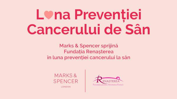 Marks & Spencer susține campania de prevenție a cancerului de sân prin continuarea parteneriatului cu Fundația Renașterea